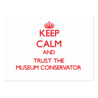 Keep Calm and Trust the Museum Conservator Large Business Cards (Pack Of 100)