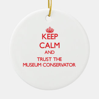 Keep Calm and Trust the Museum Conservator Christmas Tree Ornaments