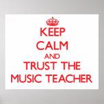 Keep Calm and Trust the Music Teacher Poster