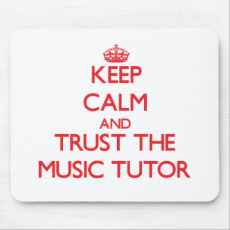 Keep Calm and Trust the Music Tutor Mouse Pad