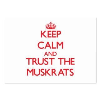 Keep calm and Trust the Muskrats Business Card Templates