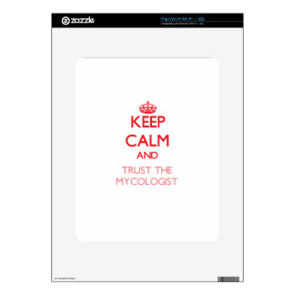 Keep Calm and Trust the Mycologist Skin For iPad