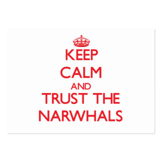 Keep calm and Trust the Narwhals Business Card Templates