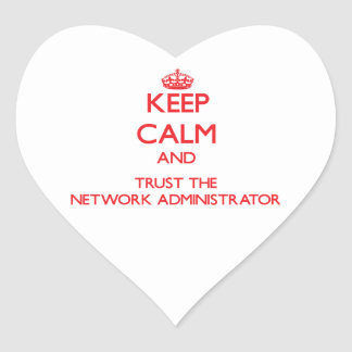 Keep Calm and Trust the Network Administrator Sticker