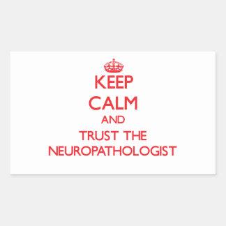 Keep Calm and Trust the Neuropathologist Rectangle Sticker
