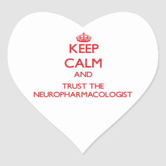 Keep Calm and Trust the Neuropharmacologist Heart Sticker