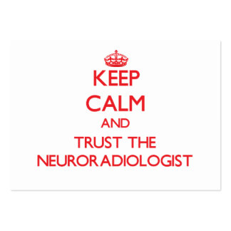 Keep Calm and Trust the Neuroradiologist Large Business Cards (Pack Of 100)