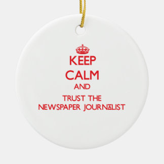 Keep Calm and Trust the Newspaper Journalist Double-Sided Ceramic Round Christmas Ornament
