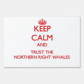 Keep calm and Trust the Northern Right Whales Yard Sign