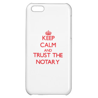 Keep Calm and Trust the Notary iPhone 5C Cover
