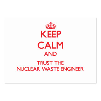 Keep Calm and Trust the Nuclear Waste Engineer Business Card