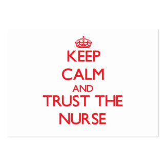 Keep Calm and Trust the Nurse Large Business Card