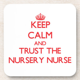 Keep Calm and Trust the Nursery Nurse Coaster