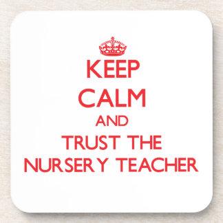 Keep Calm and Trust the Nursery Teacher Beverage Coasters