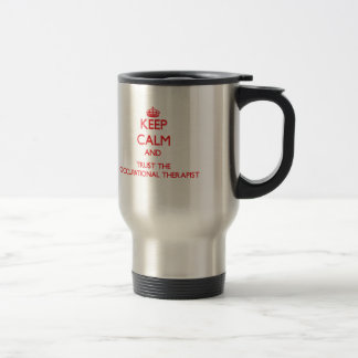Keep Calm and Trust the Occupational Therapist Travel Mug