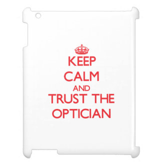 Keep Calm and Trust the Optician Case For The iPad