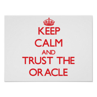 Keep Calm and Trust the Oracle Poster