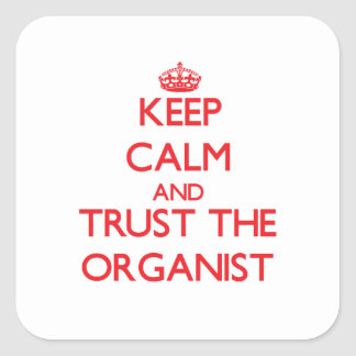 Keep Calm and Trust the Organist Stickers