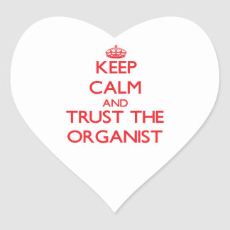 Keep Calm and Trust the Organist Heart Stickers