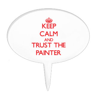 Keep Calm and Trust the Painter Cake Toppers