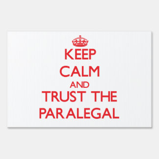 Keep Calm and Trust the Paralegal Lawn Sign