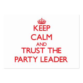 Keep Calm and Trust the Party Leader Business Cards