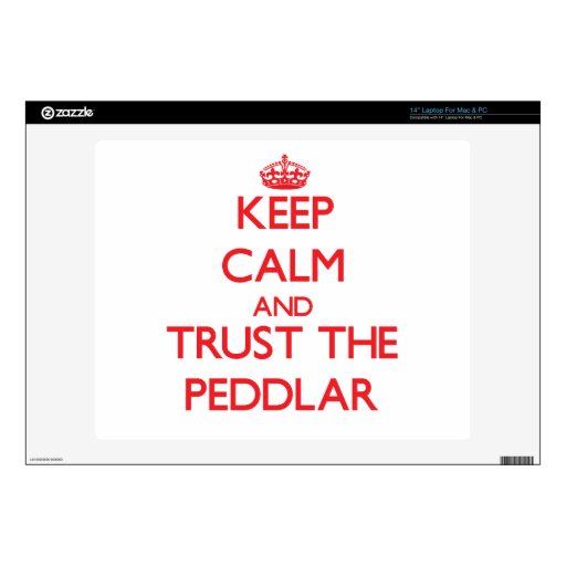 "Keep Calm and Trust the Peddlar 14"" Laptop Skins"