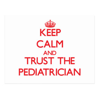 Keep Calm and Trust the Pediatrician Post Cards