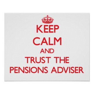 Keep Calm and Trust the Pensions Adviser Print