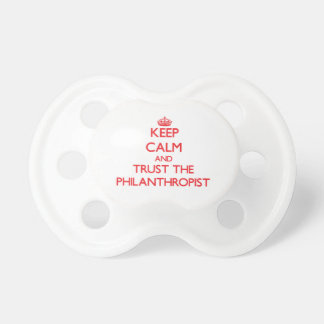 Keep Calm and Trust the Philanthropist Baby Pacifier