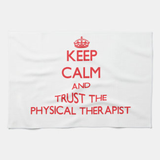Keep Calm and Trust the Physical Therapist Hand Towel