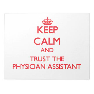 Keep Calm and Trust the Physician Assistant Memo Pad