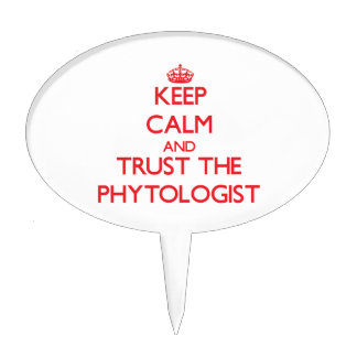 Keep Calm and Trust the Phytologist Cake Pick