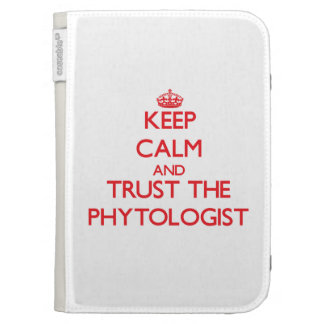 Keep Calm and Trust the Phytologist Kindle 3G Covers