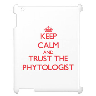 Keep Calm and Trust the Phytologist Cover For The iPad 2 3 4