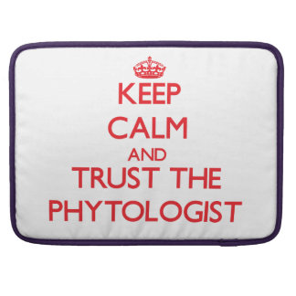 Keep Calm and Trust the Phytologist Sleeves For MacBook Pro