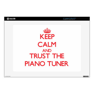 """Keep Calm and Trust the Piano Tuner 15"""" Laptop Skin"""