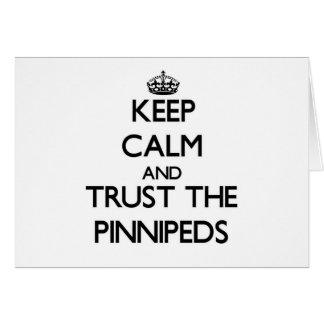 Keep calm and Trust the Pinnipeds Card