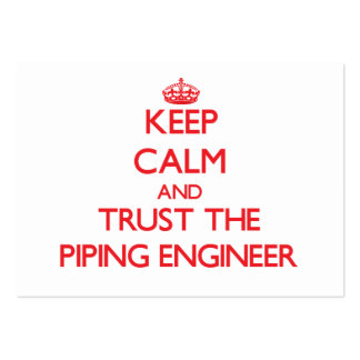 Keep Calm and Trust the Piping Engineer Large Business Cards (Pack Of 100)