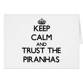 Keep calm and Trust the Piranhas Stationery Note Card