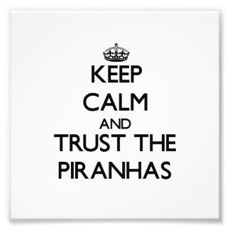 Keep calm and Trust the Piranhas Photo Print