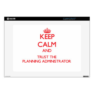 Keep Calm and Trust the Planning Administrator Skins For Laptops