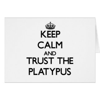 Keep calm and Trust the Platypus Card