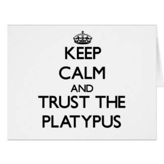 Keep calm and Trust the Platypus Cards