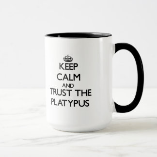 Keep calm and Trust the Platypus Mug