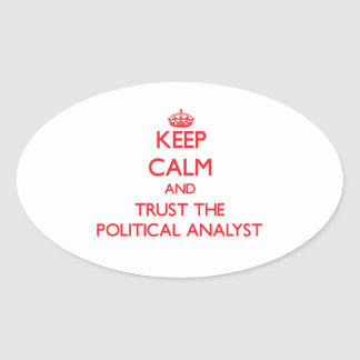 Keep Calm and Trust the Political Analyst Sticker