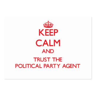 Keep Calm and Trust the Political Party Agent Business Card