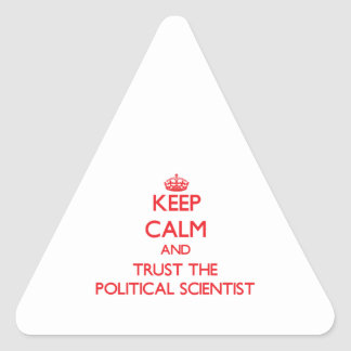 Keep Calm and Trust the Political Scientist Triangle Sticker