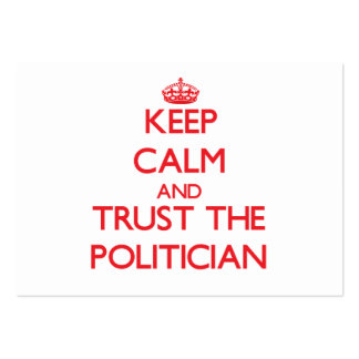 Keep Calm and Trust the Politician Business Card Templates