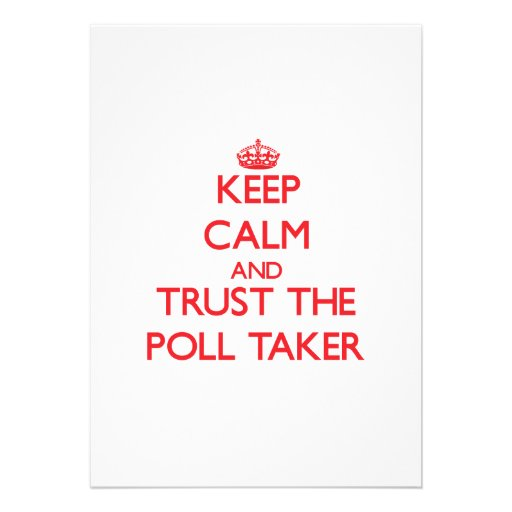 Keep Calm and Trust the Poll Taker Custom Announcements